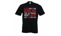 T-Shirt If you don't like bowling