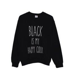 Believe the hype Zwarte oversized Black is my happy colour trui