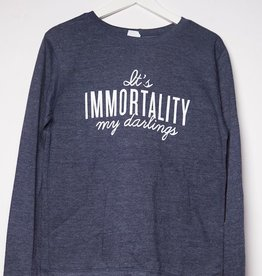 Sweater It's immortality my darlings