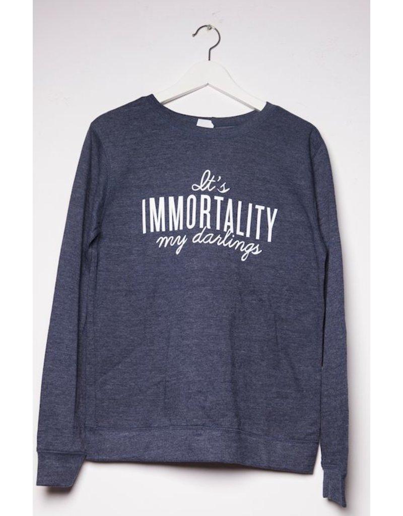 Sweater It's immortality my darlings
