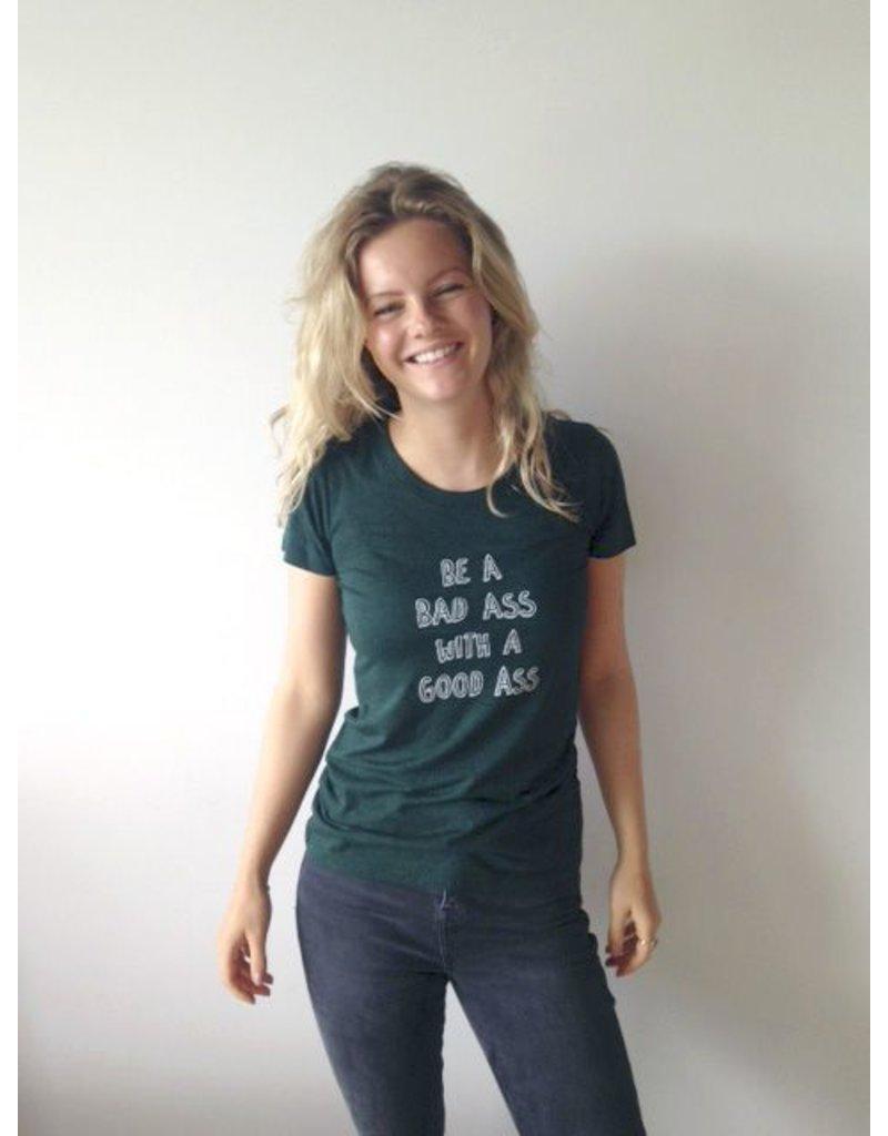 T-shirt be a bad ass with a good ass