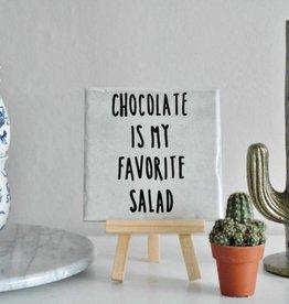 Gekkiggeit Tegel chocolate is my favorite salad