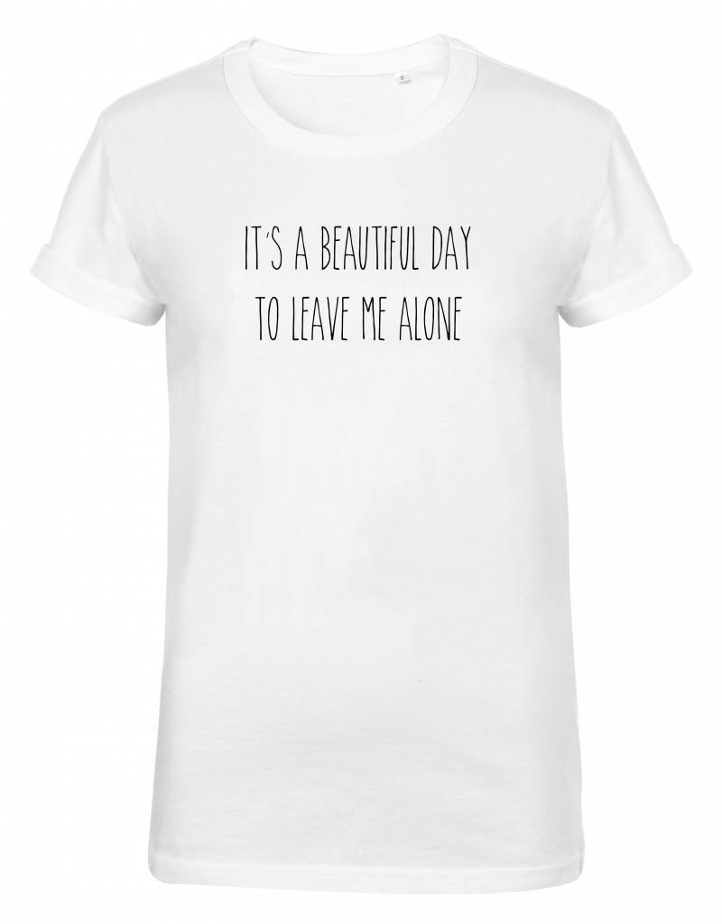 Believe the hype Wit T-shirt It's a beautiful day