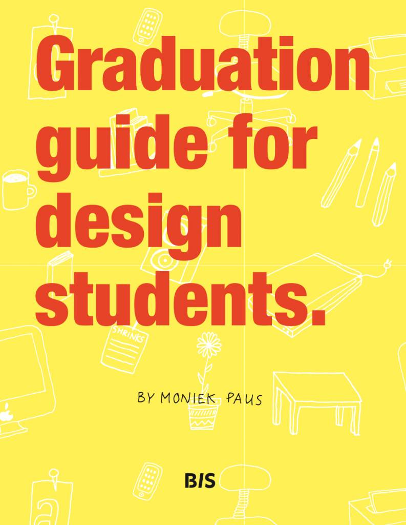 Graduation Guide For Design Students Bis Publishers