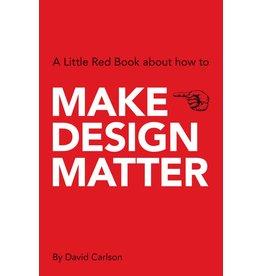 David Carlson Make Design Matter