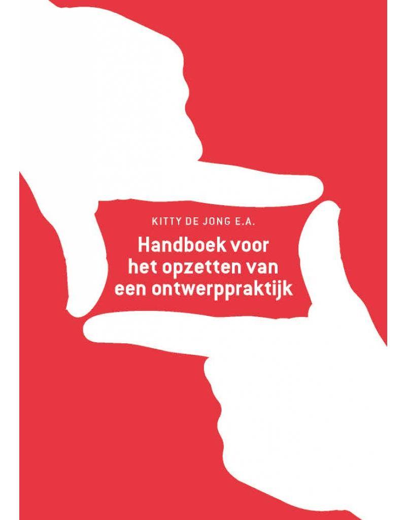 Kitty de Jong e.a. Handboek voor het opzetten van een ontwerppraktijk 6e ed.