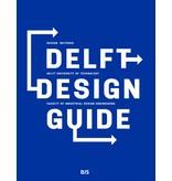 Annemiek van Boeijen, Jaap Daalhuizen, Jelle Zijlstra and Roos van der Schoor Delft Design Guide