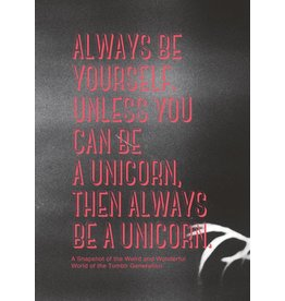 Pernille Kok-Jensen and Els Dragt Always be Yourself. Unless You Can Be a Unicorn, Then Always Be a Unicorn