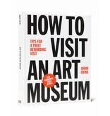 Johan Idema How to Visit an Art Museum