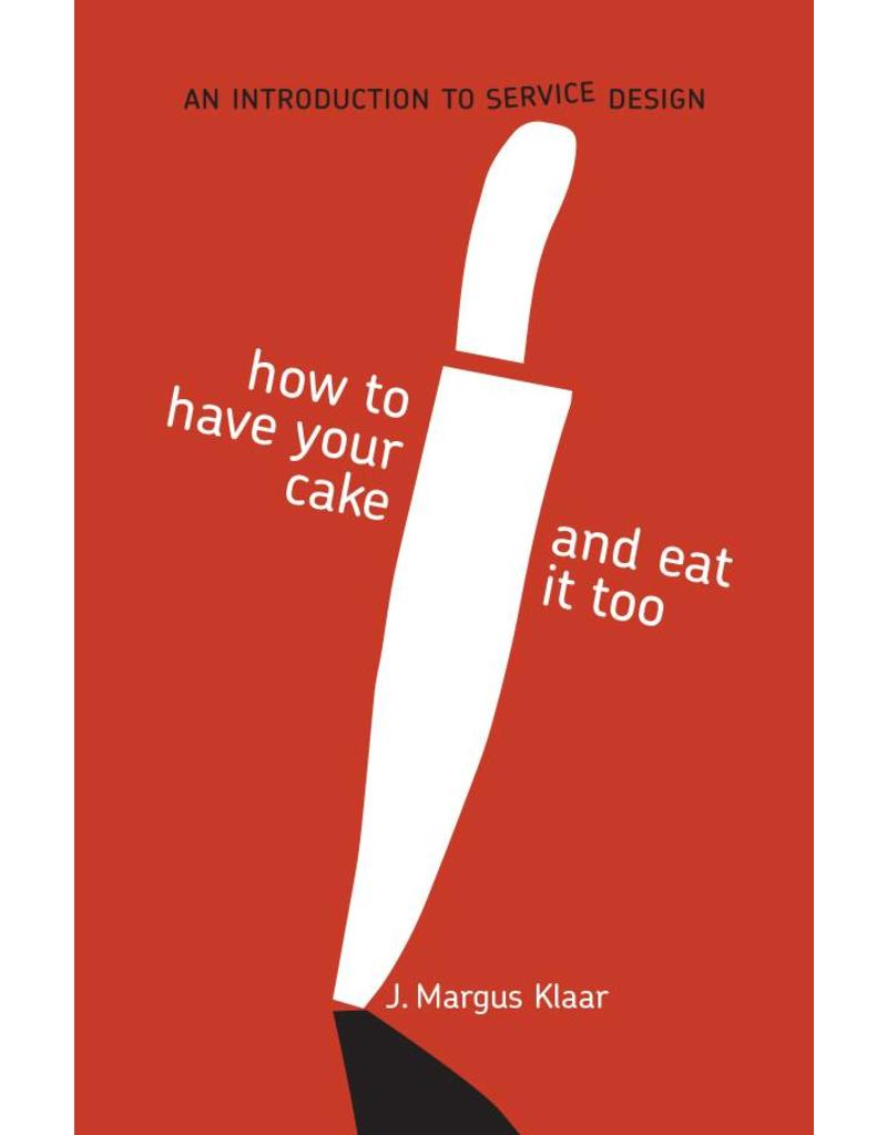 J. Margus Klaar How to Have Your Cake and Eat it too