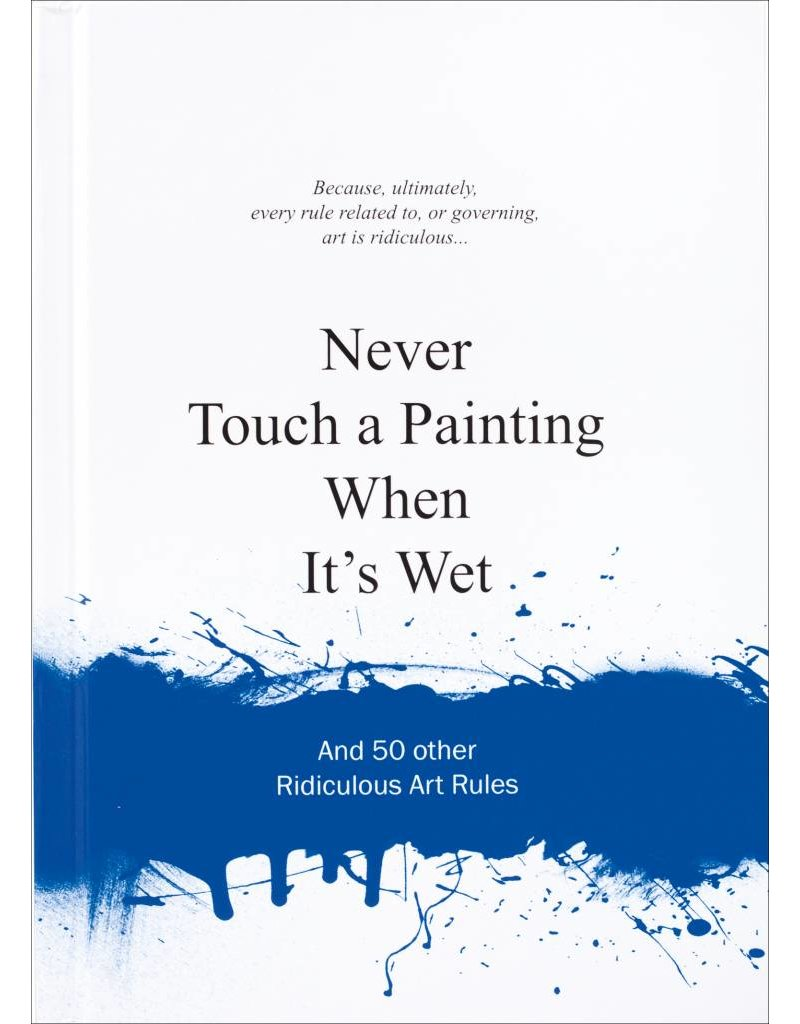 Anneloes van Gaalen Never Touch a Painting when it's wet