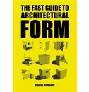 Baires Raffaelli The Fast Guide to Architectural Form