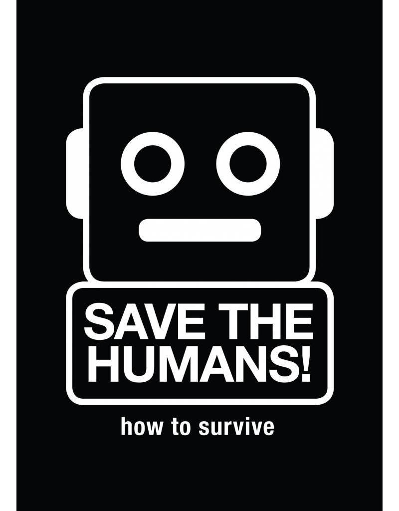 Koert van Mensvoort and Mieke Gerritzen Save the Humans!