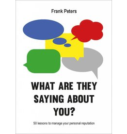 Frank Peters What Are They Saying About You?