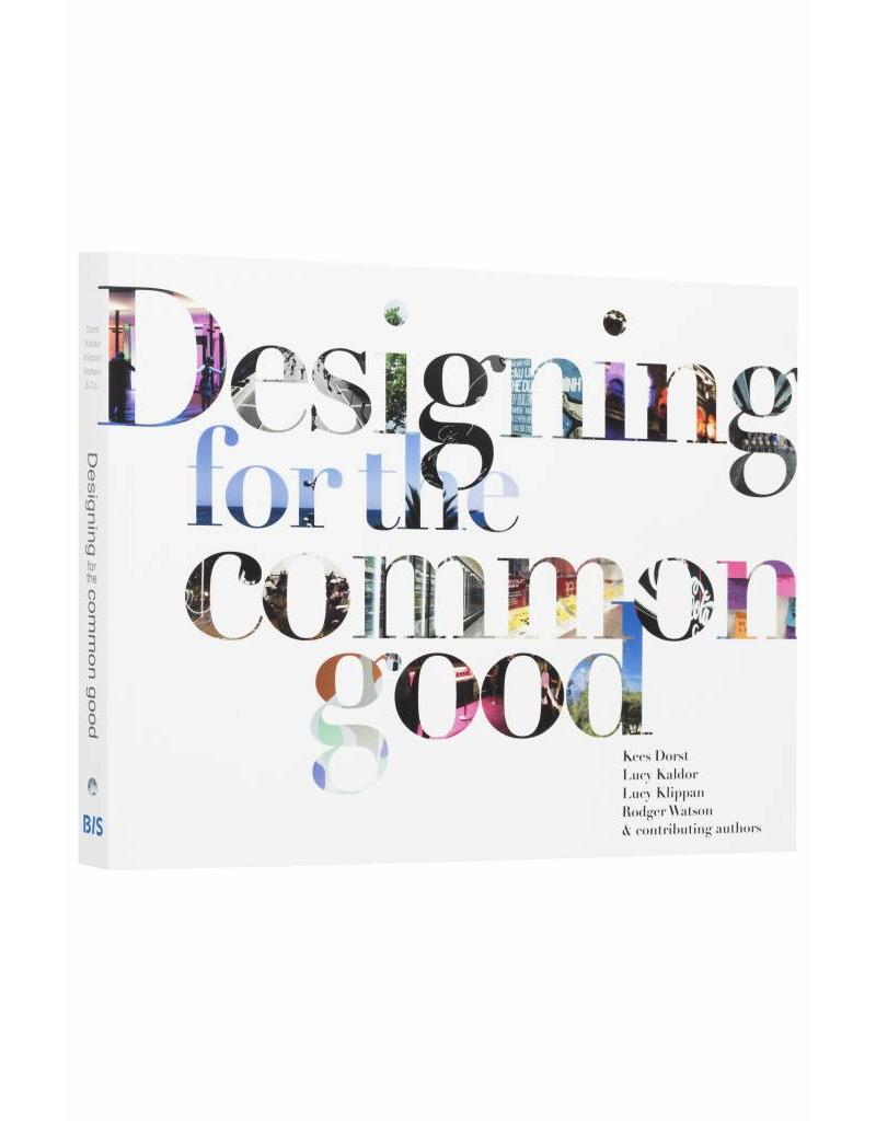 Kees Dorst Designing for the Common Good
