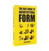 Baires Raffaelli The Fast Guide to Architectural Form