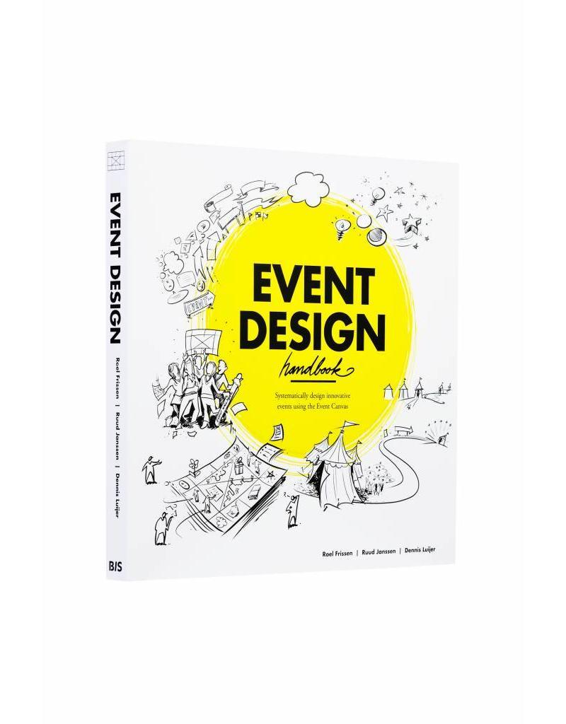 Roel Frissen, Ruud Janssen and Dennis Luijer Event Design Handbook