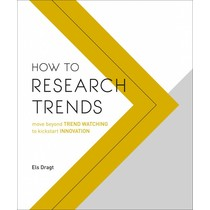 Els Dragt How to Research Trends Workbook