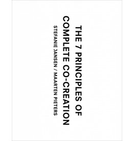 Stefanie Jansen and Maarten Pieters The 7 Principles of Complete Co-Creation