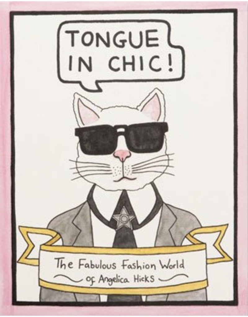 Angelica Hicks Tongue in Chic