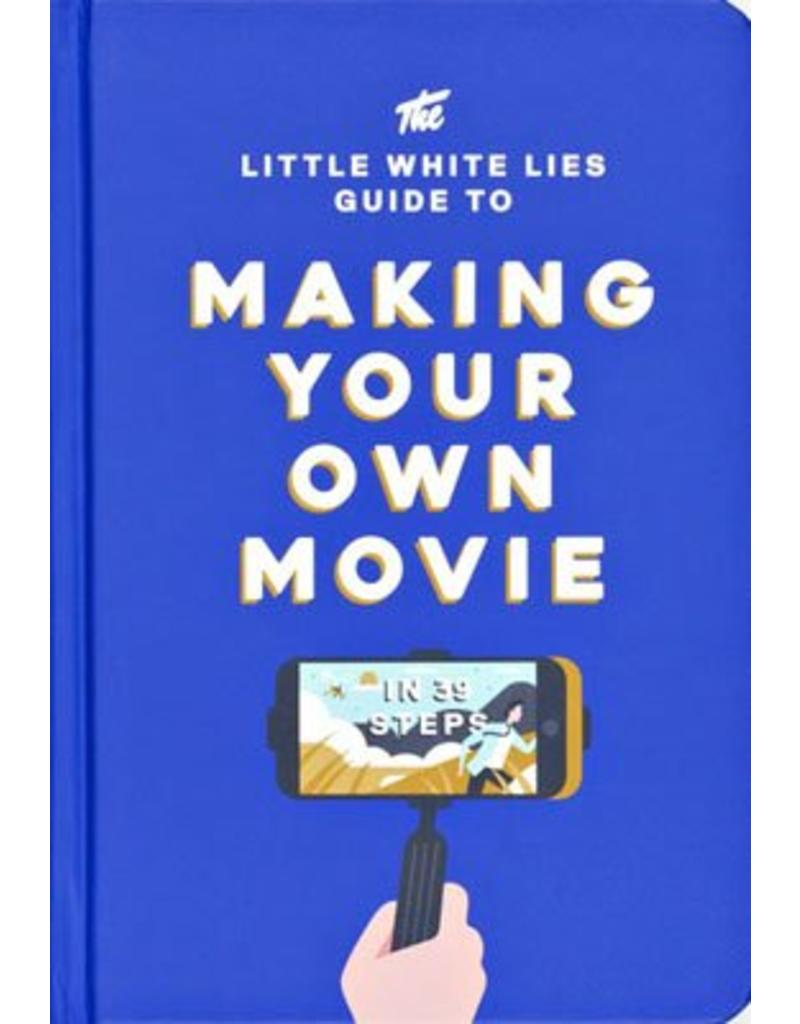 The Little White Lies Guide To Making Your Own Movie Bis