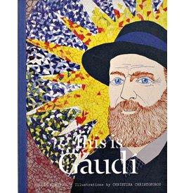 Mollie Claypool, illustrations by Christina Christoforou This is Gaudi