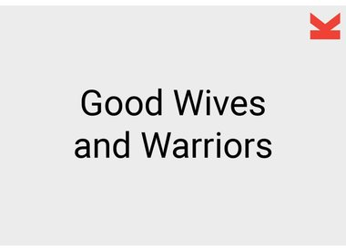 Good Wives and Warriors