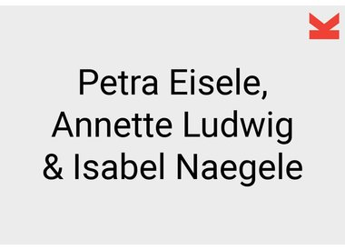Petra Eisele, Annette Ludwig and Isabel Naegele