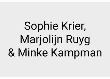 Sophie Krier, Marjolijn Ruyg and Minke Kampman