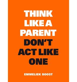 Emmeliek Boost Think Like a Parent, Don't Act Like One NL