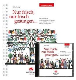 Edition Walter Wild Nur frisch nur frisch gesungen