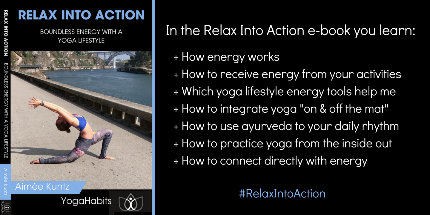 Relax Into Action | Boundless energy with a yoga lifestyle | Yoga book YogaHabits