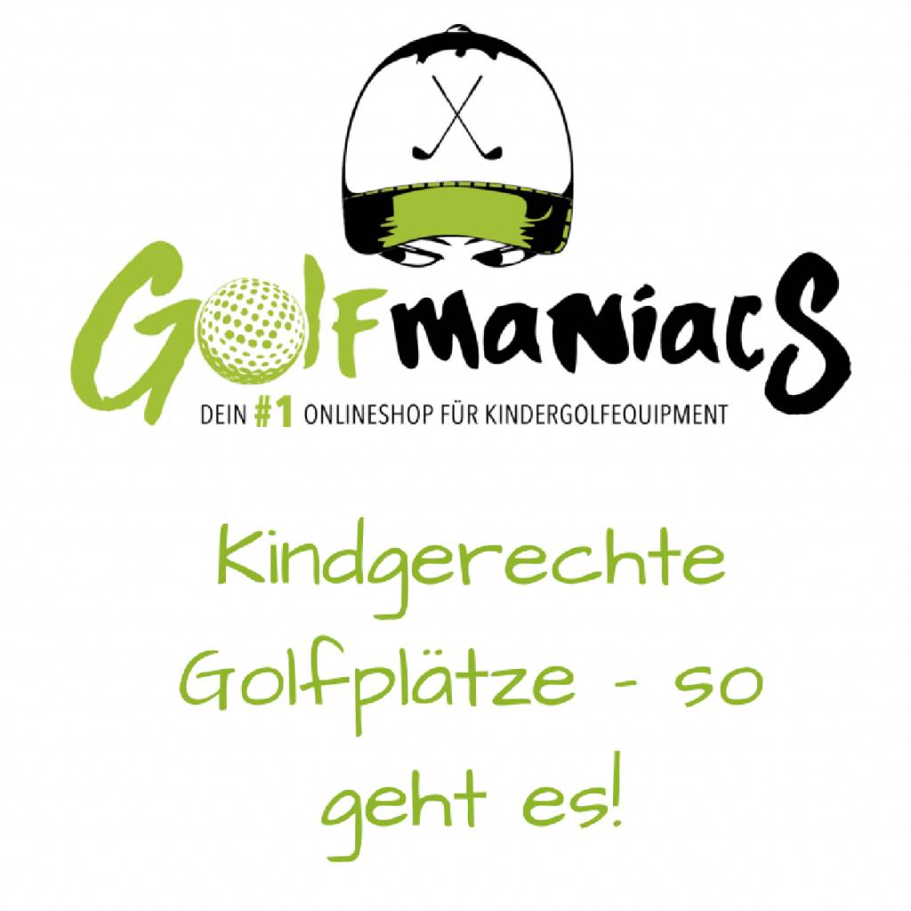 Kindgerechte Golfplätze