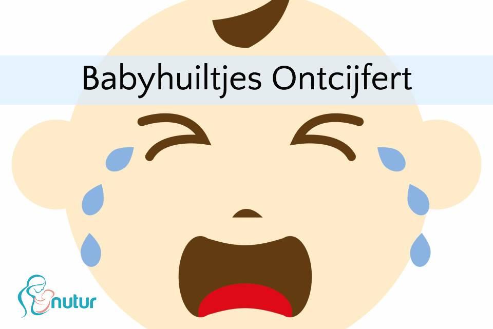 Babyhuiltjes ontcijfert - de meest voorkomende redenen van baby huiltjes