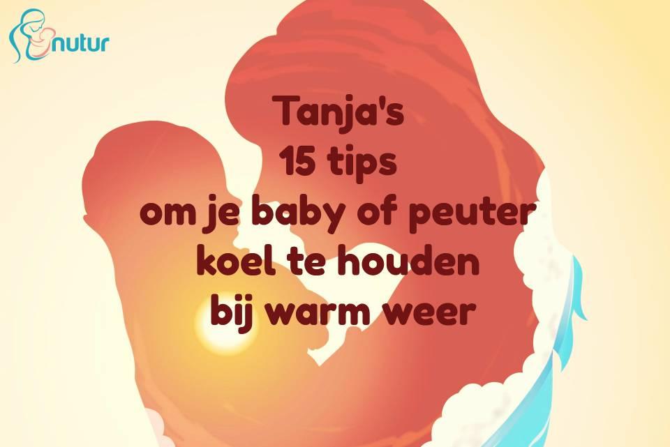 Tanja's 15 tips om je baby of peuter koel te houden bij warm weer