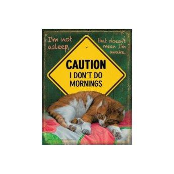 SunsOut I do not do Mornings