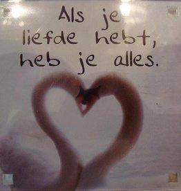 History & Heraldry Sentiment Magneet Als je liefde hebt...