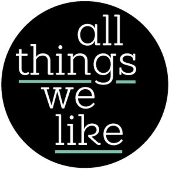 All Things We Like