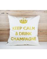 """chillisy® Kissen """"Keep Calm & Drink Champagne"""" weiß-gold"""