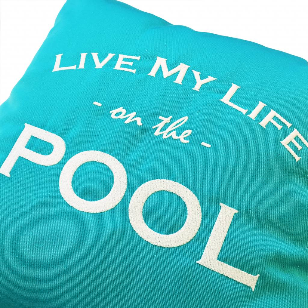 "Outdoor cushion ""LIVE MY LIFE ON THE POOL"""