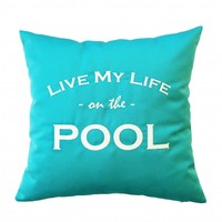 "Outdoor Kissen ""LIVE MY LIFE ON THE POOL"""