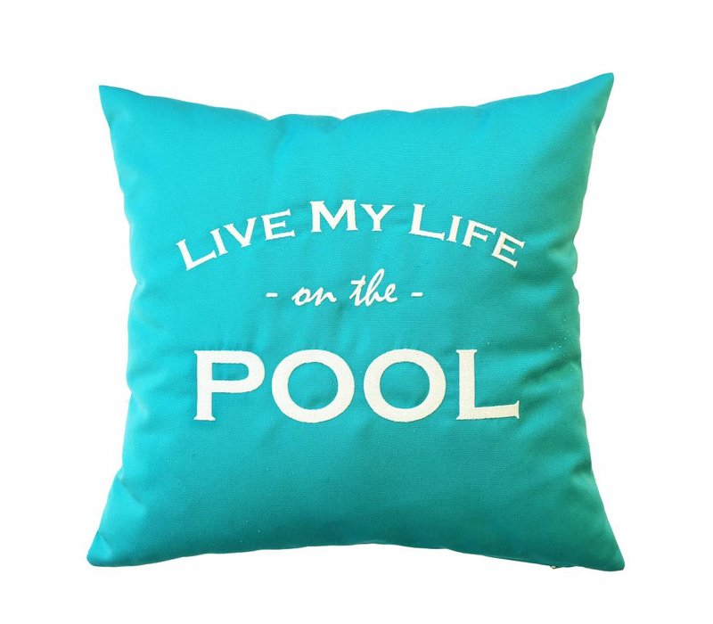 """Outdoor cushion """"LIVE MY LIFE ON THE POOL"""""""