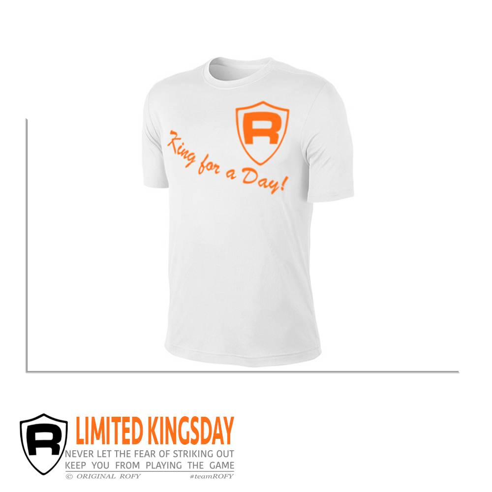 ROFY KING FOR A DAY - SHIRT