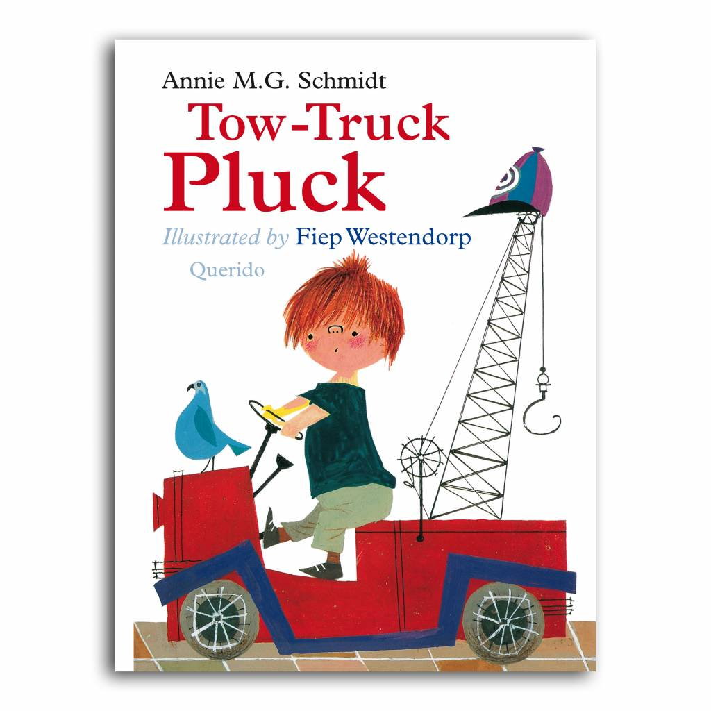 Querido Tow Truck Pluck - Annie M.G. Schmidt & Fiep Westendorp