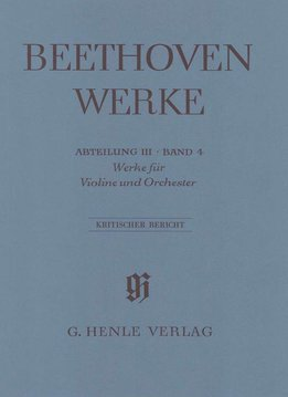 Henle Verlag Beethoven | Werken voor Viool en Orkest | Complete uitgave serie 3 Volume 4 | Kritisch Verslag