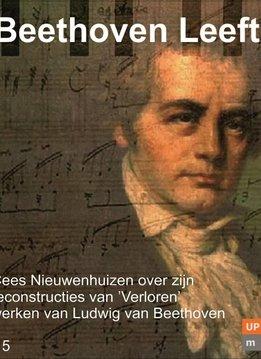 Upstream Music Beethoven Leeft   Cees Nieuwenhuizen over zijn reconstructies