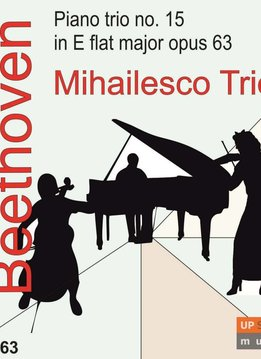 Upstream Music Mihailesco Trio | Beethoven Piano Trio No. 15 in Es Opus 63