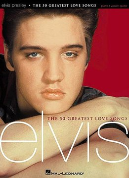 Hal Leonard Elvis Presley   The 50 Greatest Love Songs