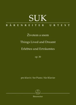 Bärenreiter Suk, Josef | Things Lived and Dreamt for Piano op. 30