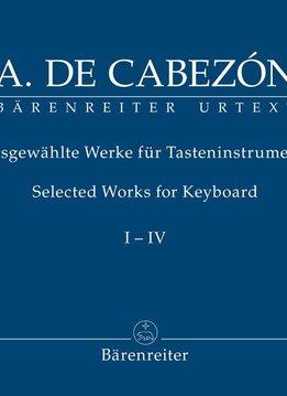 Bärenreiter Cabezón, Antonio de | Geselecteerde werken voor Toetsen | Volume I-IV